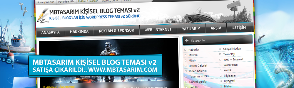 Kişisel Bloglar İçin Hazırlanmış MB Tasarım Kişisel Blog Teması v2 Sürümü Hizmetinizde..